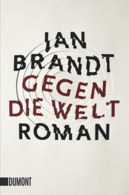 Gegen die Welt - Jan Brandt |