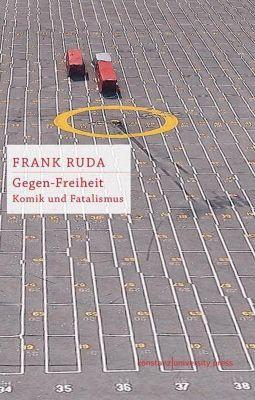 Gegen-Freiheit, Frank Ruda