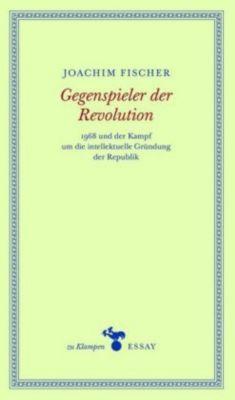 Gegenspieler der Revolution, Joachim Fischer
