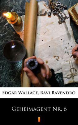 Geheimagent Nr. 6, Edgar Wallace, Ravi Ravendro