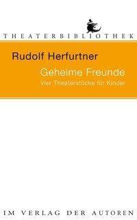 Geheime Freunde, Rudolf Herfurtner