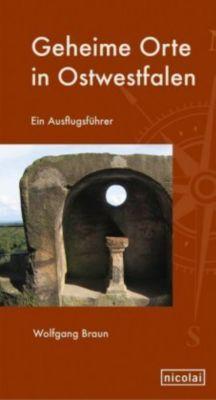 Geheime Orte in Ostwestfalen - Wolfgang Braun pdf epub