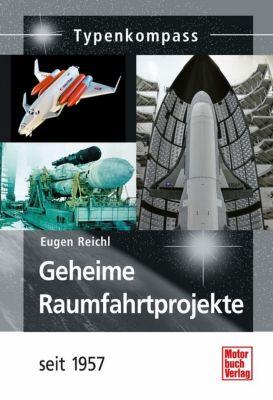 Geheime Raumfahrtprojekte, Eugen Reichl