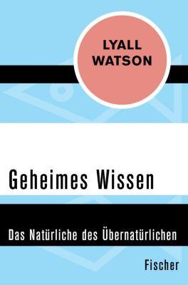 Geheimes Wissen, Lyall Watson