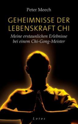 Geheimnisse der Lebenskraft Chi, Peter Meech