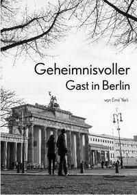 Geheimnisvoller Gast in Berlin, Emil Yerli