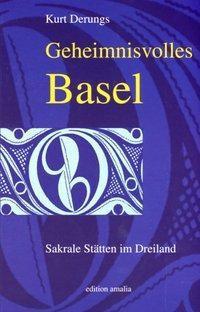 Geheimnisvolles Basel, Kurt Derungs