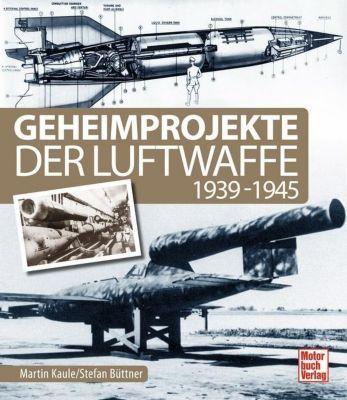 Geheimprojekte der Luftwaffe, Stefan Büttner, Martin Kaule