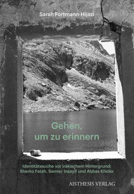 Gehen, um zu erinnern - Sarah Fortmann-Hijazi pdf epub