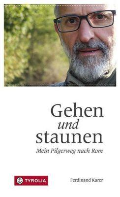 Gehen und staunen - Ferdinand Karer |