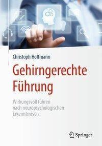 Gehirngerechte Führung - Christoph Hoffmann  