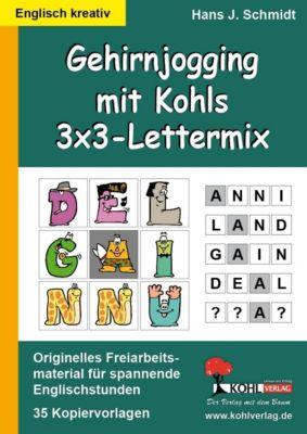Gehirnjogging mit Kohls 3x3-Lettermix, Hans J Schmidt