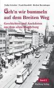 Geh'n wir bummeln auf dem Breiten Weg, Nadja Gröschner, Frank Kornfeld, Herbert Rasenberger