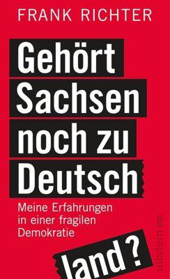 Gehört Sachsen noch zu Deutschland? - Frank Richter |