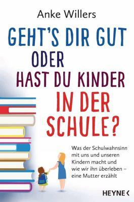 Geht's dir gut oder hast du Kinder in der Schule? - Anke Willers |