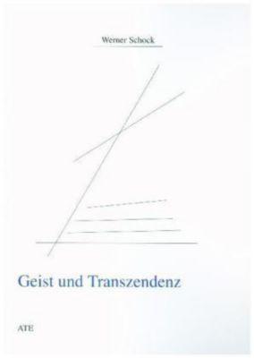 Geist und Transzendenz, Werner Schock