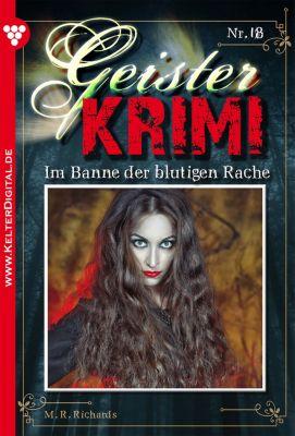 Geister-Krimi: Geister-Krimi 18 - Gruselroman, M. R. Richards