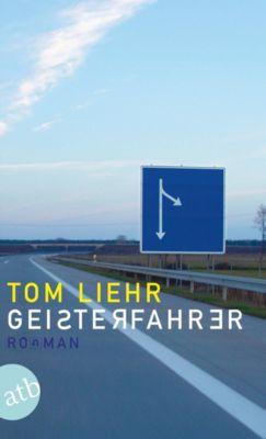 Geisterfahrer, Tom Liehr