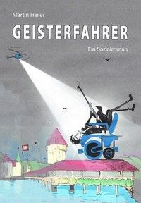 Geisterfahrer - Martin Hailer |