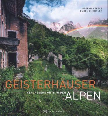 Geisterhäuser, Stefan Hefele, Eugen E. Hüsler