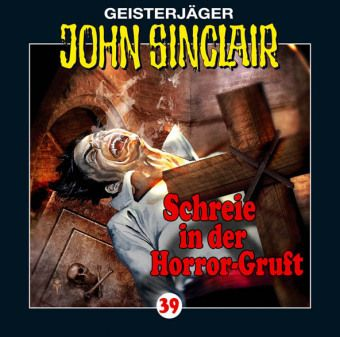 Geisterjäger John Sinclair Band 39: Schreie in der Horror-Gruft (1 Audio-CD), Jason Dark