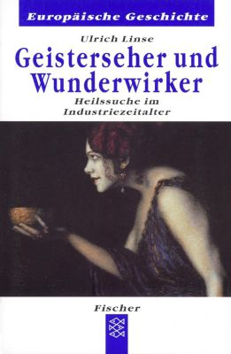 Geisterseher und Wunderwirker, Ulrich Linse