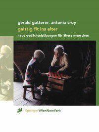 Geistig fit ins Alter, Gerald Gatterer, Antonia Croy