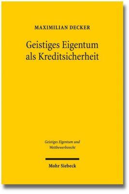 Geistiges Eigentum als Kreditsicherheit, Maximilian Decker