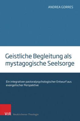 Geistliche Begleitung als mystagogische Seelsorge, Andrea Gorres