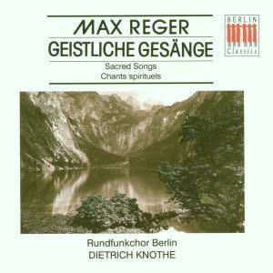 Geistliche Gesänge Op.138/110, Dietrich Knothe, Rundfunkchor Berlin