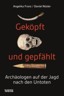 Geköpft und gepfählt, Angelika Franz, Daniel Nösler