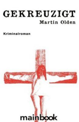Gekreuzigt, Martin Olden