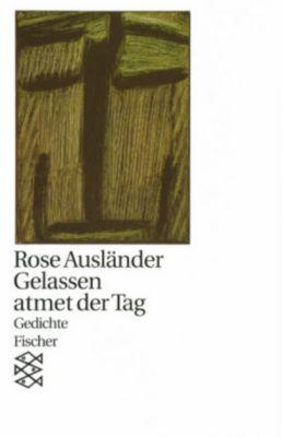 Gelassen atmet der Tag, Rose Ausländer