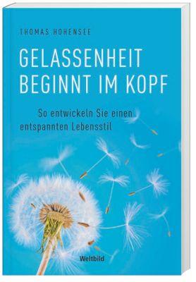 Gelassenheit beginnt im Kopf, Thomas Hohensee