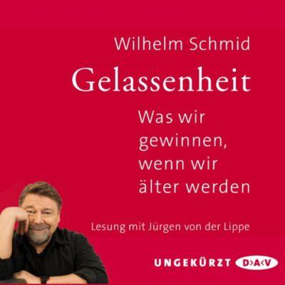 Gelassenheit. Was wir gewinnen, wenn wir älter werden(Hörbuch-Download) - Wilhelm Schmid pdf epub