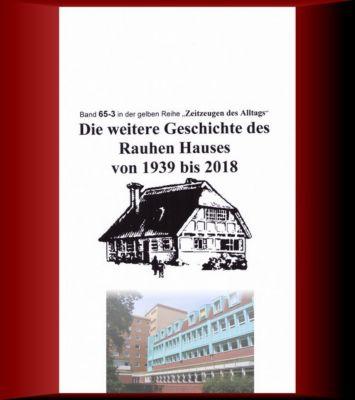 gelbe Reihe bei Jürgen Ruszkowski: Die weitere Geschichte des Rauhen Hauses von 1939 bis 2018, Jürgen Ruszkowski