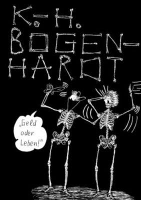 GELD ODER LEBEN - Karl-Heinz Bogenhardt |