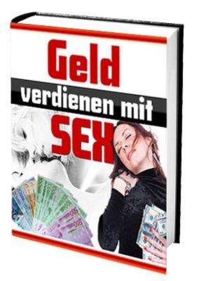 Geld verdienen mit SEX, Ruediger Kuettner-Kuehn