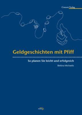 Geldgeschichten mit Pfiff, Bettina Michaelis