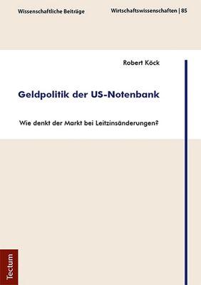 Geldpolitik der US-Notenbank, Robert Köck