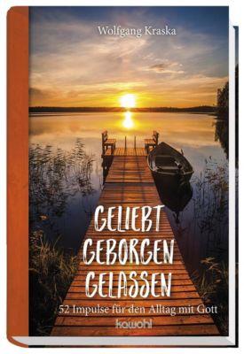 Geliebt - Geborgen - Gelassen, Wolfgang Kraska