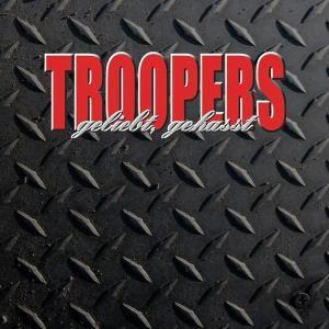 Geliebt, Gehasst, Troopers