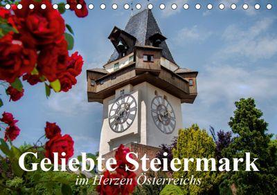 Geliebte Steiermark im Herzen Österreichs (Tischkalender 2019 DIN A5 quer), Elisabeth Stanzer