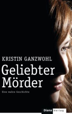 Geliebter Mörder, Kristin Ganzwohl