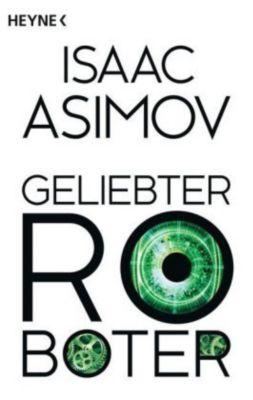 Geliebter Roboter - Isaac Asimov  