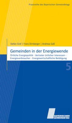 Gemeinden in der Energiewende, Franz Dirnberger, Stefan Graf, Andreas Gass