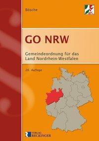 Gemeindeordnung für das Land Nordrhein-Westfalen (GO NRW) - Ernst-Dieter Bösche |