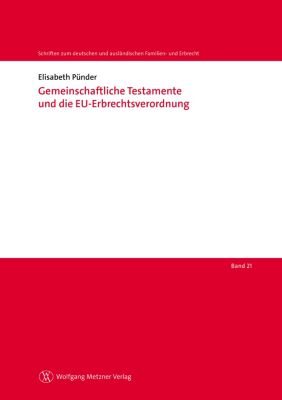 Gemeinschaftliche Testamente und die EU-Erbrechtsverordnung, Elisabeth Pünder