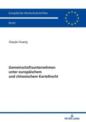 Gemeinschaftsunternehmen unter europäischem und chinesischem Kartellrecht - Xiaojie Huang pdf epub