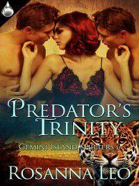 Gemini Island Shifters: Predator's Trinity, Rosanna Leo